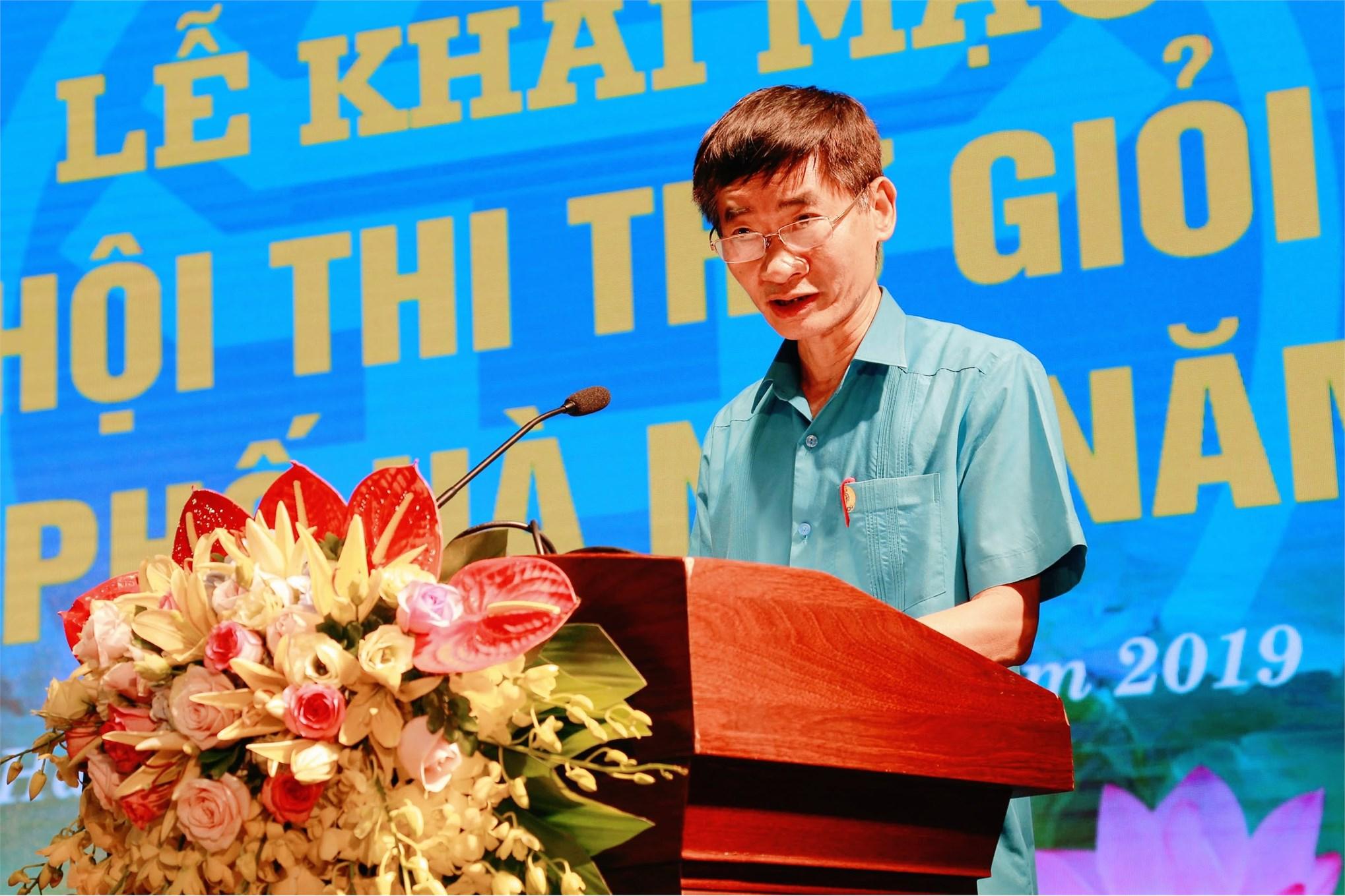 Ông Trần Văn Thuật - Phó Chủ tịch Tổng LĐLĐ Việt Nam phát biểu tại Lễ Khai mạc Hội thi thợ giỏi thành phố Hà Nội năm 2019