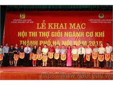 Hội thi thợ giỏi ngành cơ khí thành phố Hà Nội năm 2015