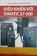 Điều khiển với SIMATIC S7-300/ Phan Xuân Minh, Nguyễn Doãn Phước.-H.:Bách khoa Hà Nội,2015.-252tr.