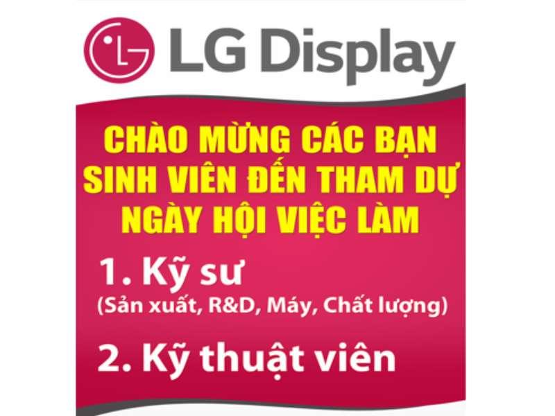 Hội thảo cơ hội thực tập, việc làm tại công ty LG Display Việt Nam