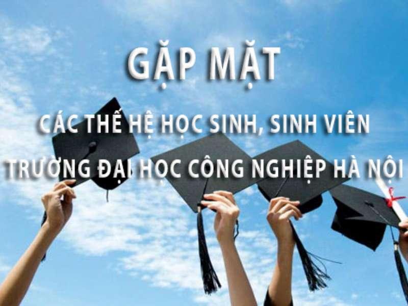 Thông báo kế hoạch tổ chức lễ gặp mặt các thế hệ cựu học sinh, sinh viên trường Đại học Công nghiệp Hà Nội