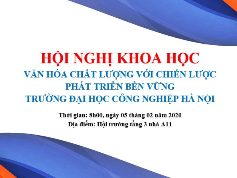 Kế hoạch Hội nghị khoa học Văn hóa chất lượng với chiến lược Phát triển bền vững trường Đại học Công nghiệp Hà Nội