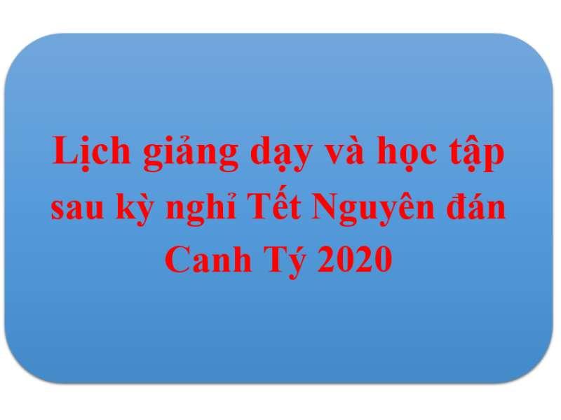 Lịch giảng dạy và học tập sau kỳ nghỉ Tết Nguyên đán Canh Tý 2020