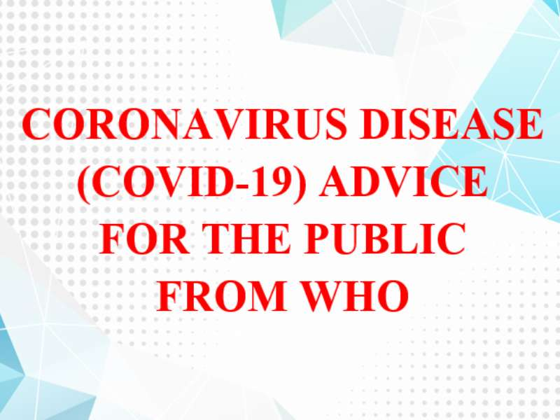 Coronavirus disease (COVID-19) advice for the public from WHO