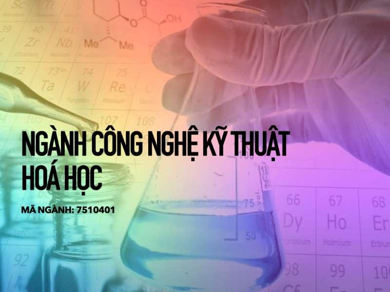 Ngành Công nghệ kỹ thuật hoá học