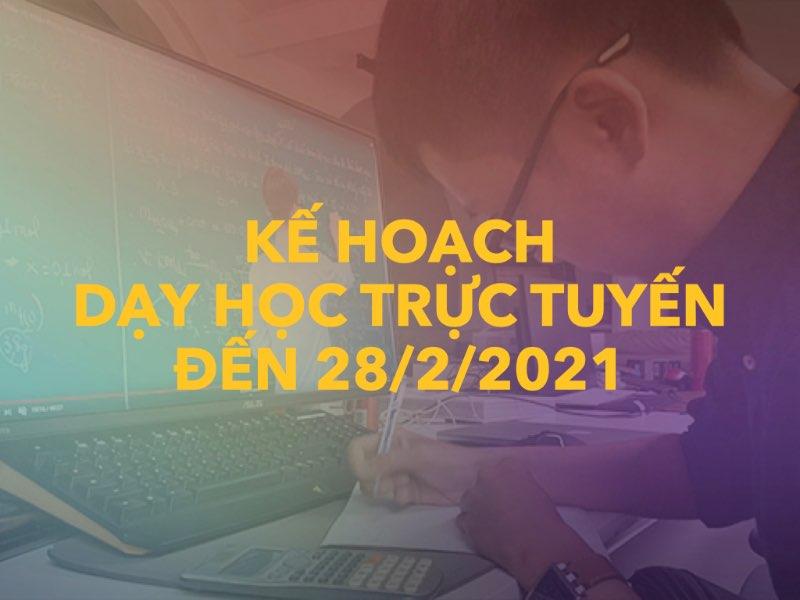 Kế hoạch dạy học trực tuyến đến 28/2/2021