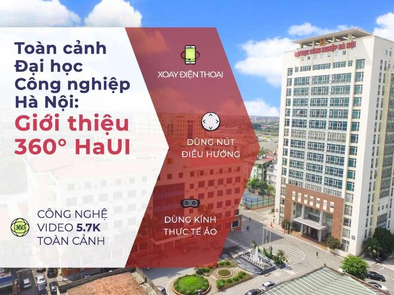 Toàn cảnh Đại học Công nghiệp Hà Nội: Giới thiệu 360° HaUI