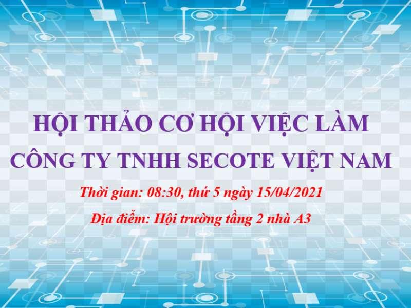 Hội thảo cơ hội việc làm Công ty TNHH Secote Việt Nam