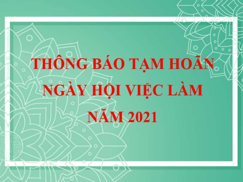 Thông báo tạm hoãn Ngày hội việc làm Đại học Công nghiệp Hà Nội năm 2021
