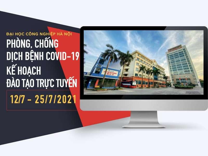 Thông báo về phòng, chống dịch bệnh COVID-19 và Kế hoạch đào tạo trực tuyến từ ngày 12/7/2021 đến ngày 25/7/2021