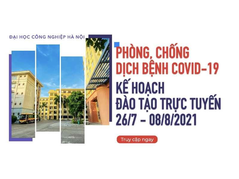 Thông báo về phòng, chống dịch bệnh COVID-19 và Kế hoạch đào tạo trực tuyến từ ngày 26/07/2021 đến ngày 08/08/2021