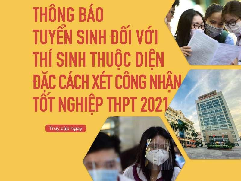 Tuyển sinh thí sinh thuộc diện đặc cách xét công nhận tốt nghiệp THPT năm 2021