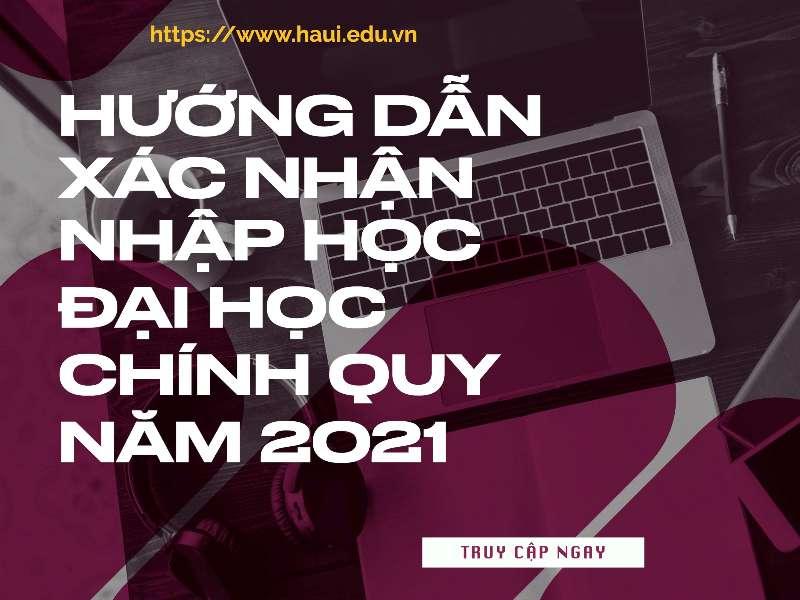 Hướng dẫn xác nhận nhập học đại học chính quy năm 2021