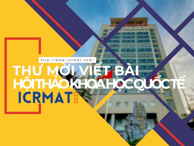 Thư mời viết bài Hội thảo khoa học quốc tế Nghiên cứu về Quản lý và Công nghệ 2021 (ICRMAT 2021)